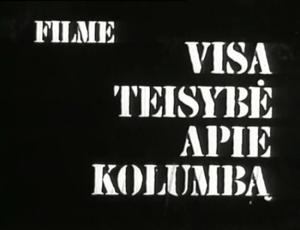 Filmas. Visa teisybe apie Kolumba